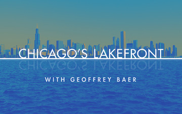 Chicago's Lakefront with Geoffrey Baer