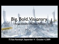 Big. Bold. Visionary.  Chicago Considers the Next Century.