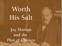 Worth His Salt: Joy Morton's Role in the 1909 Plan of Chicago
