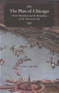 Book Discussion: The Plan of Chicago: Daniel Burnham and the Remaking of the American City